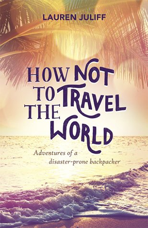 Best Travel Books: How NOT To Travel The World